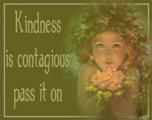 Kindness is contagious pass it on
