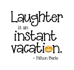laughter-is an instant vacation